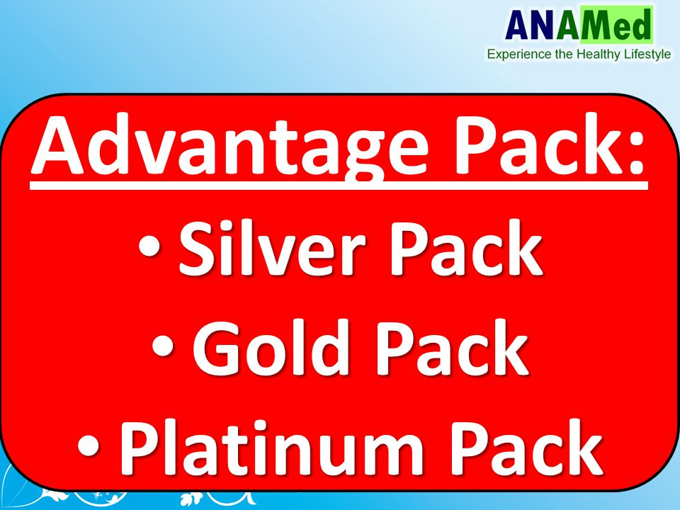 Advantage Pack: Silver Pack Silver Pack Gold Pack Gold Pack Platinum Pack Platinum Pack