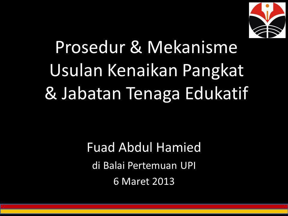 Prosedur & Mekanisme Usulan Kenaikan Pangkat & Jabatan Tenaga Edukatif Fuad Abdul Hamied di Balai Pertemuan UPI 6 Maret 2013