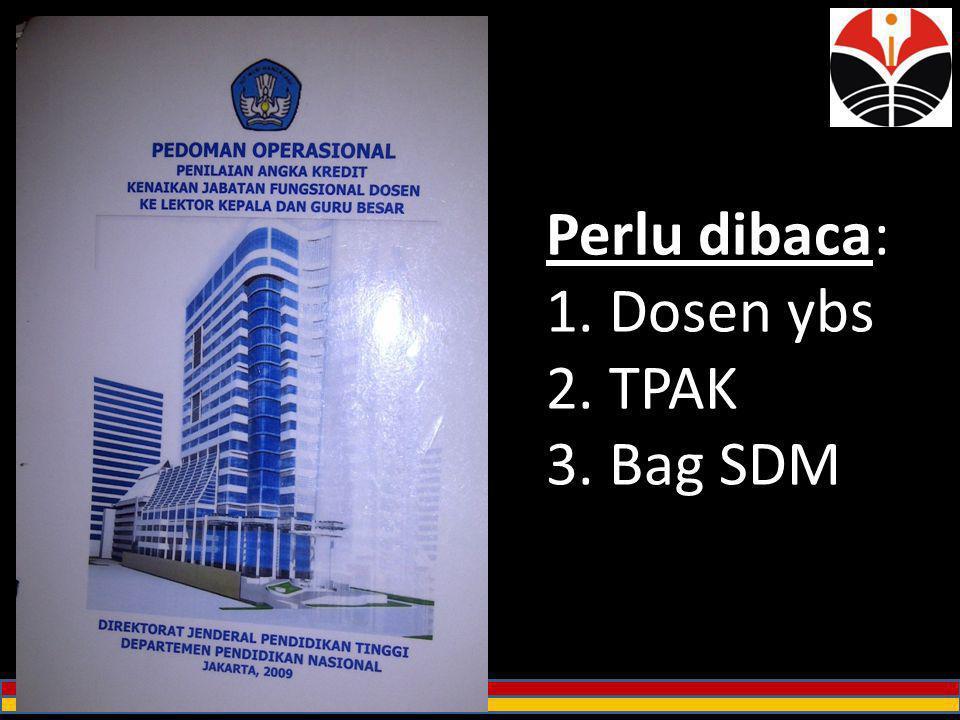 Perlu dibaca: 1. Dosen ybs 2. TPAK 3. Bag SDM