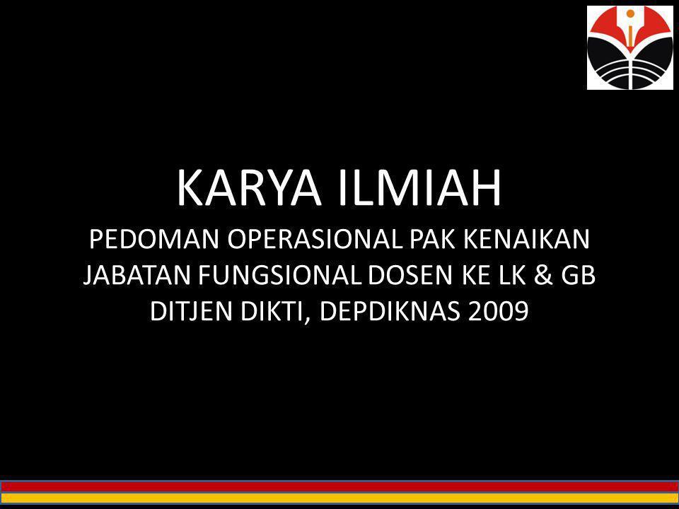 KARYA ILMIAH PEDOMAN OPERASIONAL PAK KENAIKAN JABATAN FUNGSIONAL DOSEN KE LK & GB DITJEN DIKTI, DEPDIKNAS 2009