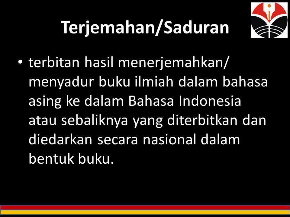 Terjemahan/Saduran terbitan hasil menerjemahkan/ menyadur buku ilmiah dalam bahasa asing ke dalam Bahasa Indonesia atau sebaliknya yang diterbitkan da