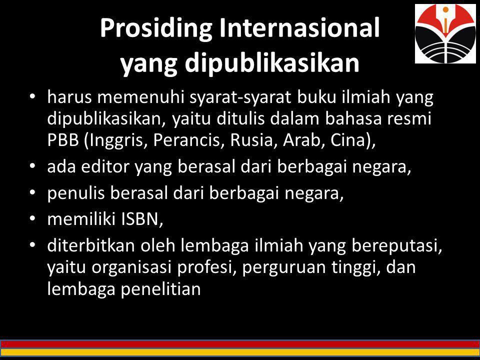 Prosiding Internasional yang dipublikasikan harus memenuhi syarat-syarat buku ilmiah yang dipublikasikan, yaitu ditulis dalam bahasa resmi PBB (Inggri