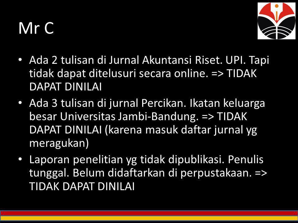 Mr C Ada 2 tulisan di Jurnal Akuntansi Riset. UPI. Tapi tidak dapat ditelusuri secara online. => TIDAK DAPAT DINILAI Ada 3 tulisan di jurnal Percikan.
