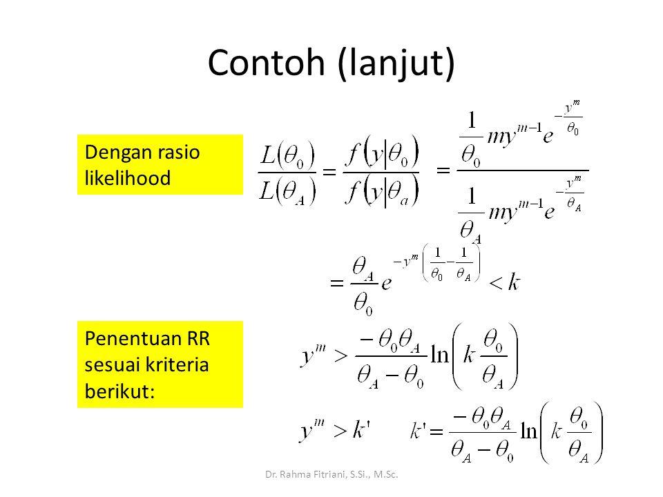 Contoh (lanjut) Dr. Rahma Fitriani, S.Si., M.Sc. Dengan rasio likelihood Penentuan RR sesuai kriteria berikut: