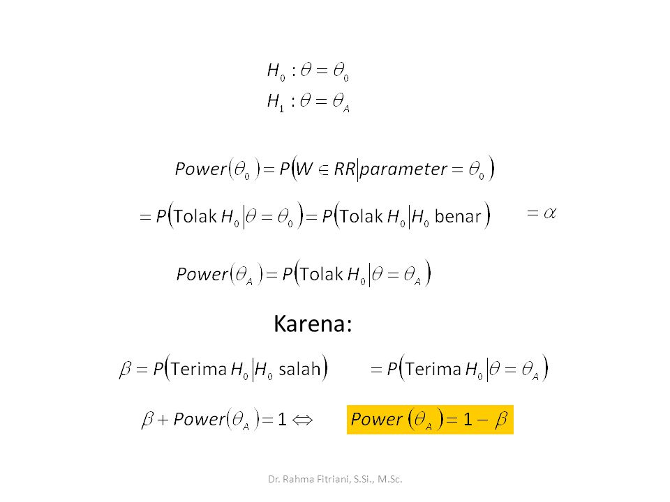 Contoh (lanjut) Penentuan k' atau k, sedemikian sehingga diperoleh peluang salah tipe I = α Dr.