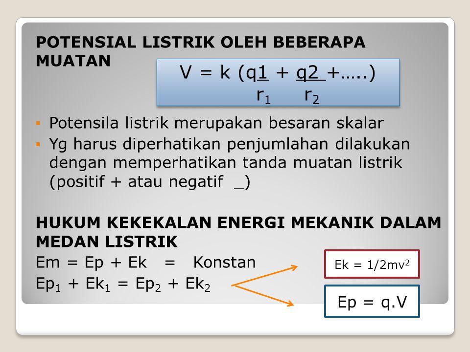 POTENSIAL LISTRIK OLEH BEBERAPA MUATAN  Potensila listrik merupakan besaran skalar  Yg harus diperhatikan penjumlahan dilakukan dengan memperhatikan