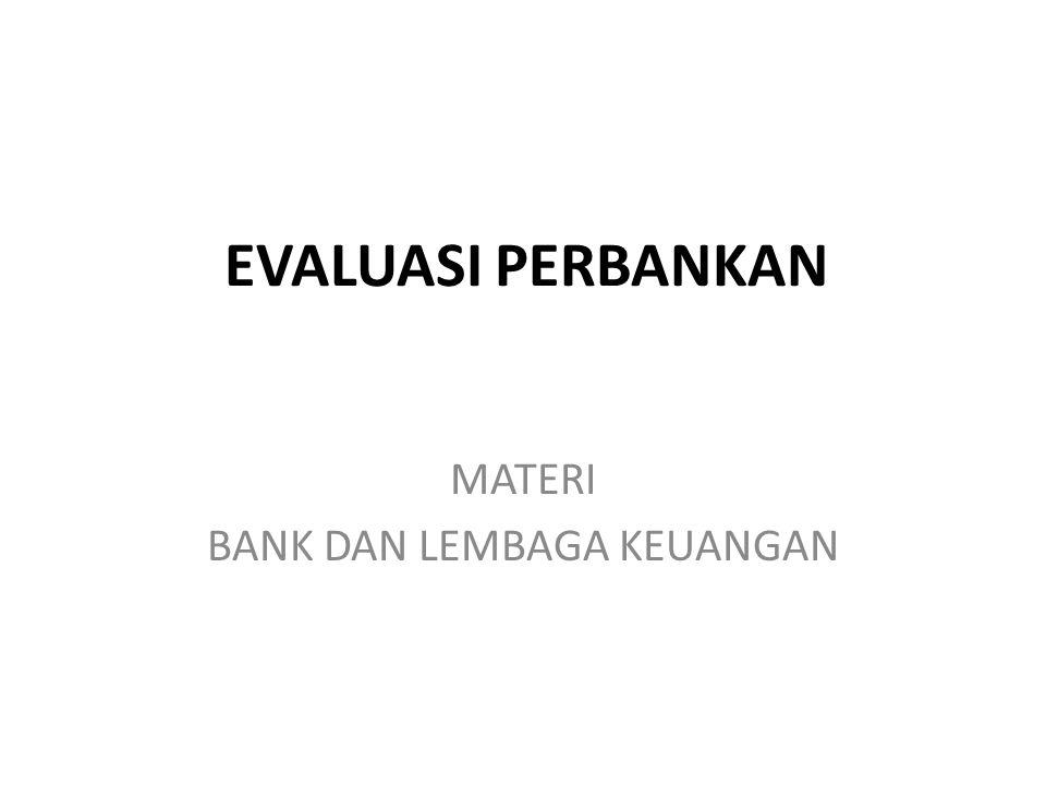 EVALUASI PERBANKAN MATERI BANK DAN LEMBAGA KEUANGAN