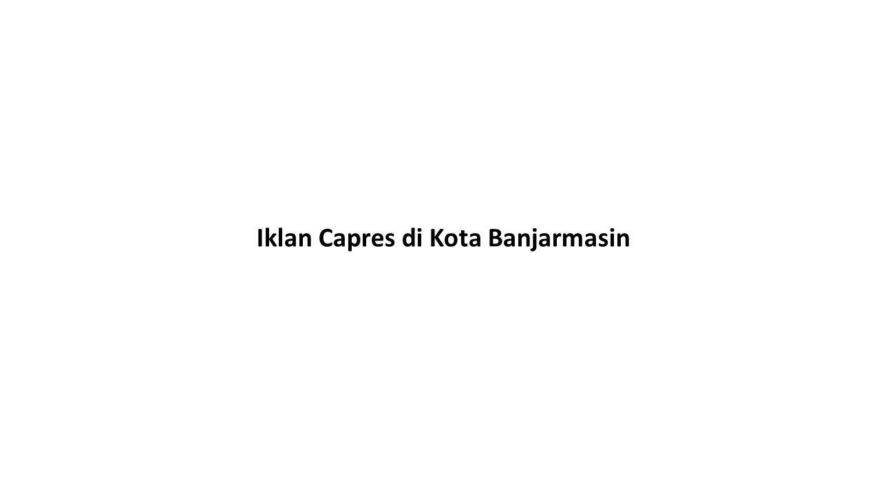 Iklan Capres di Kota Banjarmasin