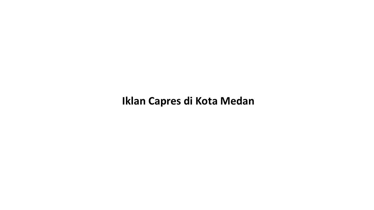 Iklan Capres di Kota Medan