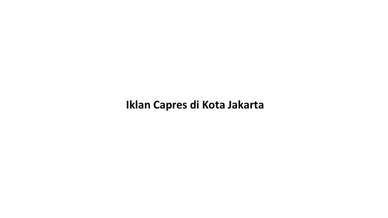 Iklan Capres di Kota Jakarta