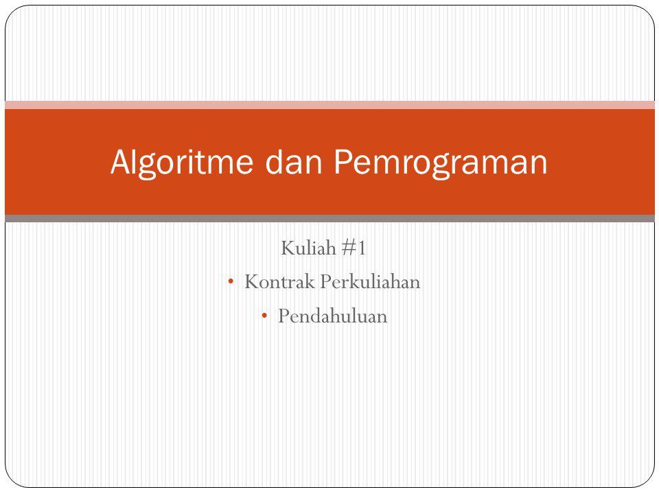 Kuliah #1 Kontrak Perkuliahan Pendahuluan Algoritme dan Pemrograman