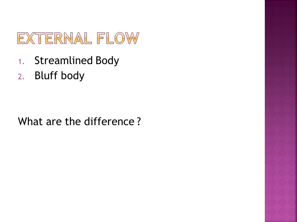1. Streamlined Body 2. Bluff body What are the difference ?