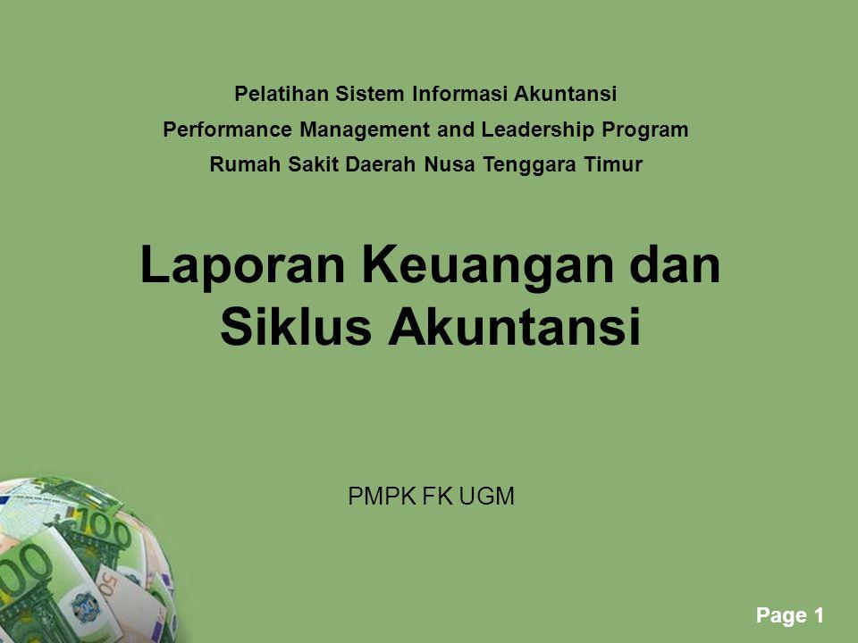 Powerpoint Templates Page 1 Laporan Keuangan dan Siklus Akuntansi PMPK FK UGM Pelatihan Sistem Informasi Akuntansi Performance Management and Leadersh