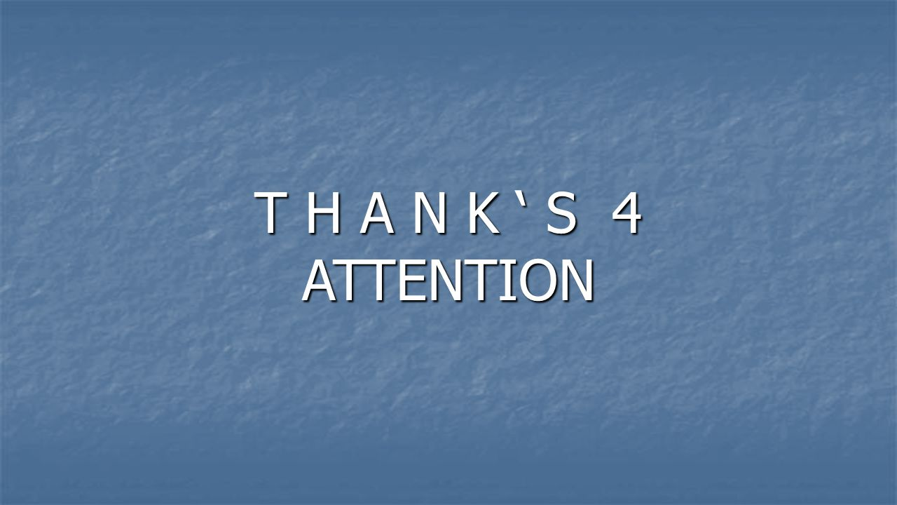 T H A N K ' S 4 ATTENTION