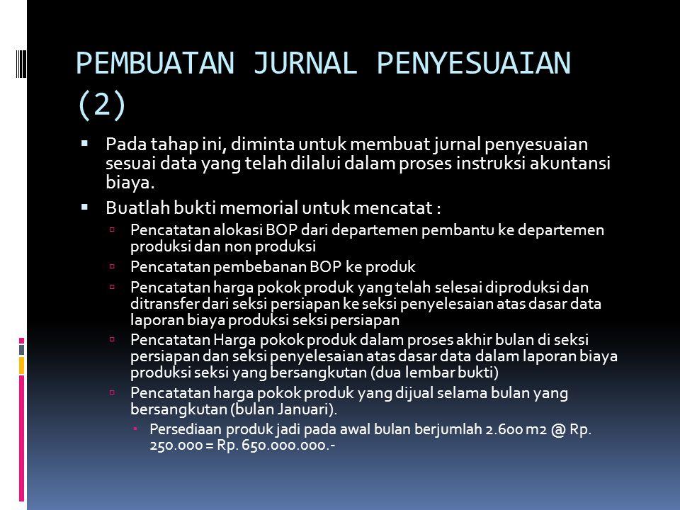 PEMBUATAN JURNAL PENYESUAIAN (2)  Pada tahap ini, diminta untuk membuat jurnal penyesuaian sesuai data yang telah dilalui dalam proses instruksi akun