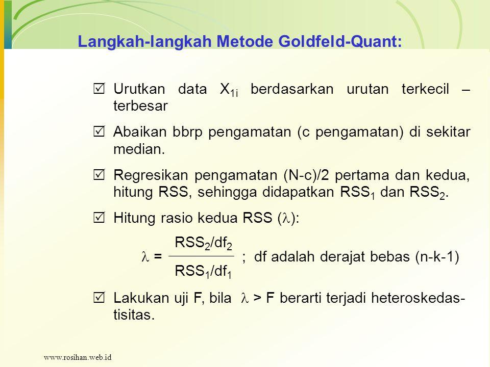 Langkah-langkah Metode Goldfeld-Quant:  Urutkan data X 1i berdasarkan urutan terkecil – terbesar  Abaikan bbrp pengamatan (c pengamatan) di sekitar median.