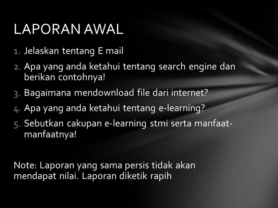 1.Jelaskan tentang E mail 2.Apa yang anda ketahui tentang search engine dan berikan contohnya.