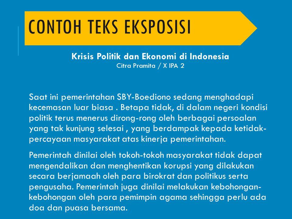 Krisis Politik dan Ekonomi di Indonesia Citra Pramita / X IPA 2 Saat ini pemerintahan SBY-Boediono sedang menghadapi kecemasan luar biasa. Betapa tida