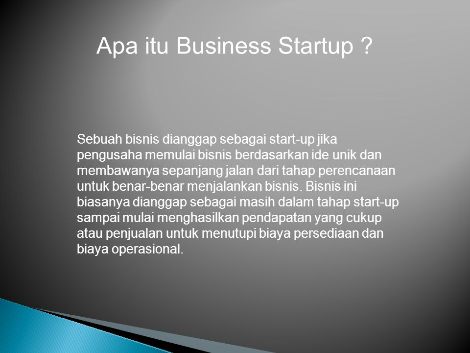 Model-model Business startup -monetize (cari uang) -popularize (jadi populer dan mencari network).