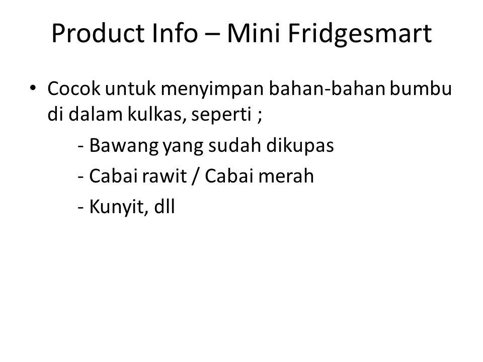 Product Info – Mini Fridgesmart Cocok untuk menyimpan bahan-bahan bumbu di dalam kulkas, seperti ; - Bawang yang sudah dikupas - Cabai rawit / Cabai merah - Kunyit, dll