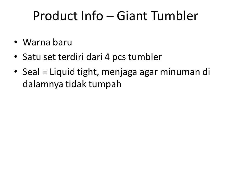 Product Info – Giant Tumbler Warna baru Satu set terdiri dari 4 pcs tumbler Seal = Liquid tight, menjaga agar minuman di dalamnya tidak tumpah
