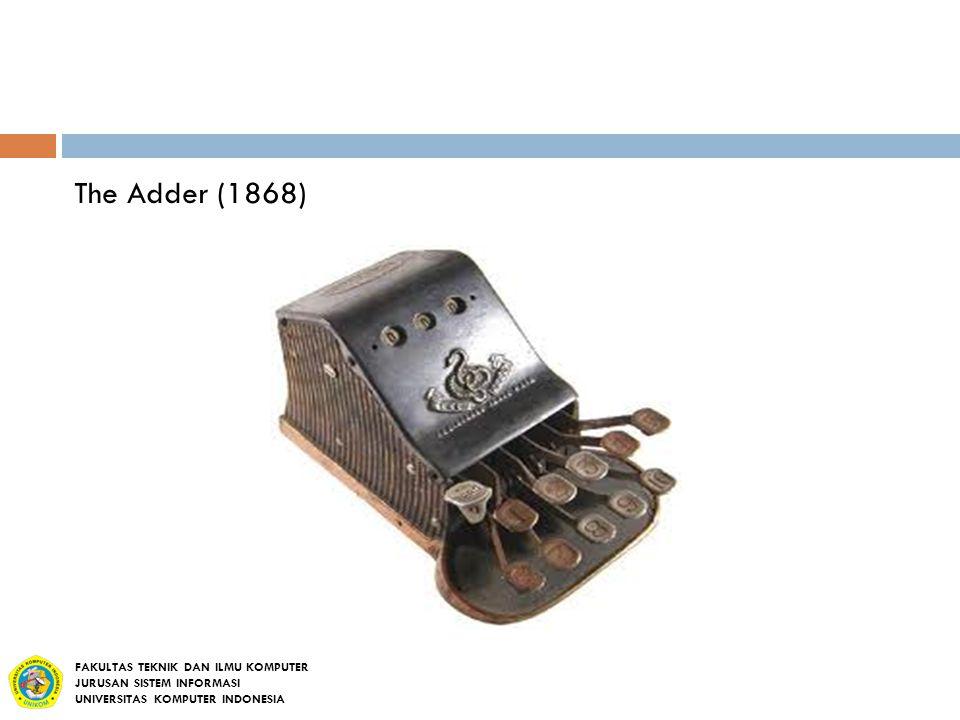 The Adder (1868) FAKULTAS TEKNIK DAN ILMU KOMPUTER JURUSAN SISTEM INFORMASI UNIVERSITAS KOMPUTER INDONESIA