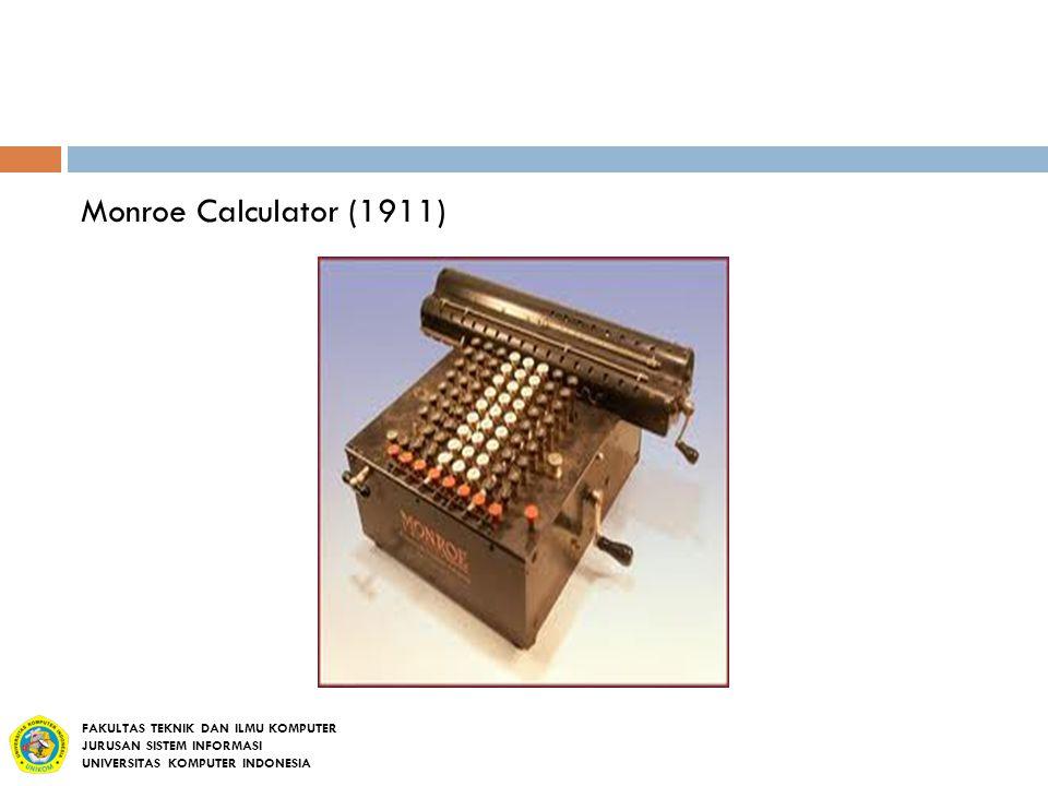 Monroe Calculator (1911) FAKULTAS TEKNIK DAN ILMU KOMPUTER JURUSAN SISTEM INFORMASI UNIVERSITAS KOMPUTER INDONESIA