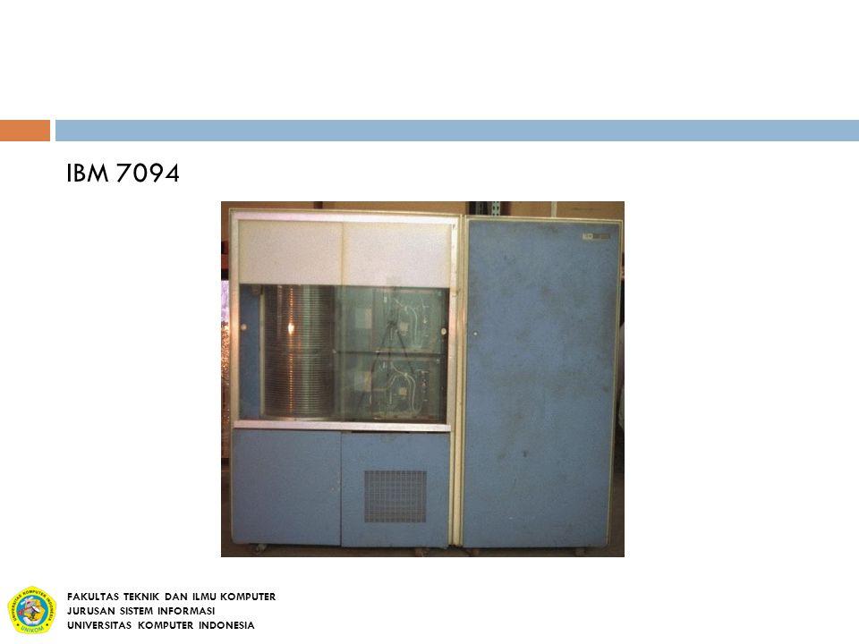 IBM 7094 FAKULTAS TEKNIK DAN ILMU KOMPUTER JURUSAN SISTEM INFORMASI UNIVERSITAS KOMPUTER INDONESIA