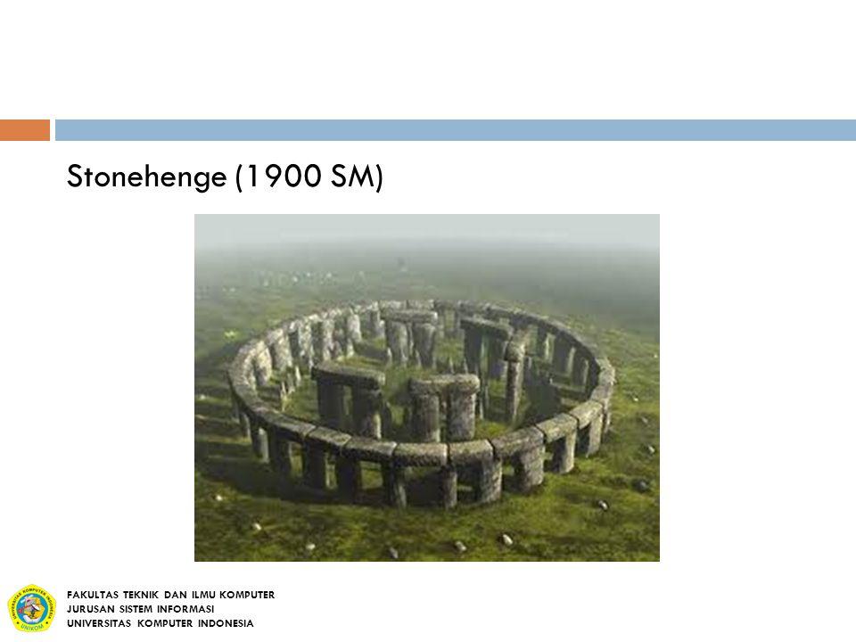 Stonehenge (1900 SM) FAKULTAS TEKNIK DAN ILMU KOMPUTER JURUSAN SISTEM INFORMASI UNIVERSITAS KOMPUTER INDONESIA