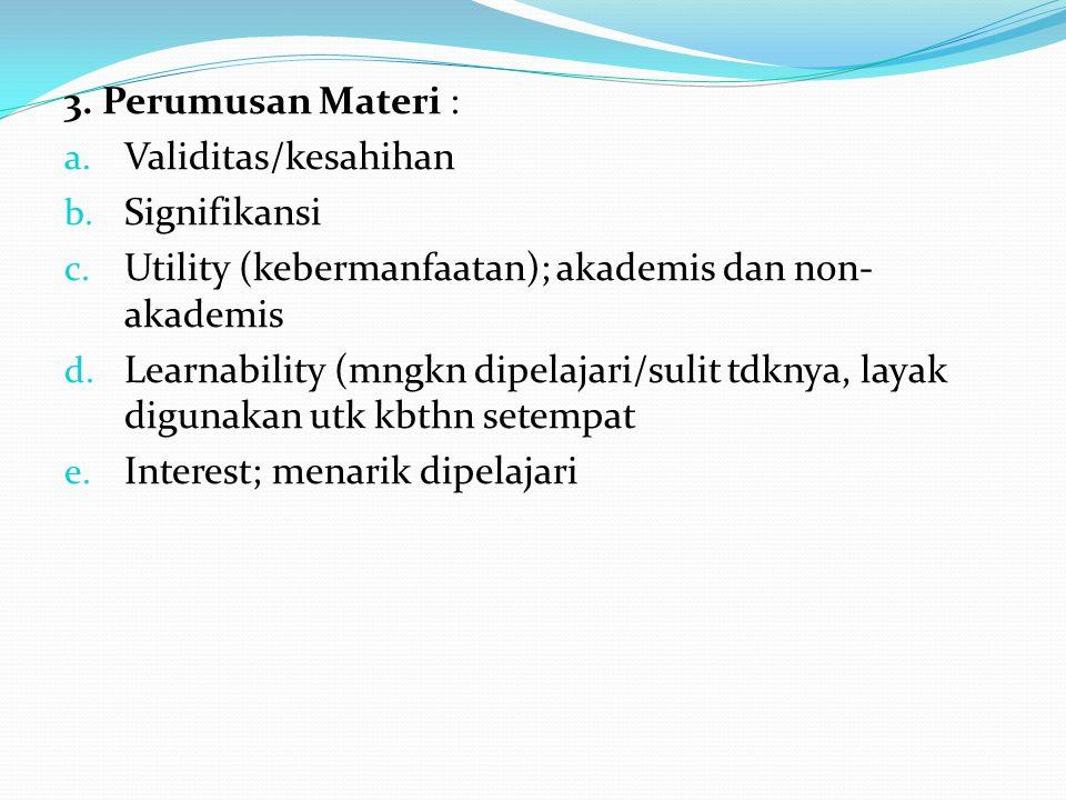 3.Perumusan Materi : a. Validitas/kesahihan b. Signifikansi c.