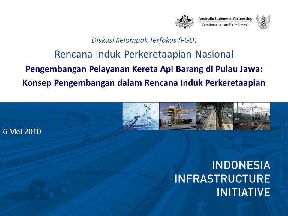 6 Mei 2010 Diskusi Kelompok Terfokus (FGD) Rencana Induk Perkeretaapian Nasional Pengembangan Pelayanan Kereta Api Barang di Pulau Jawa: Konsep Pengem
