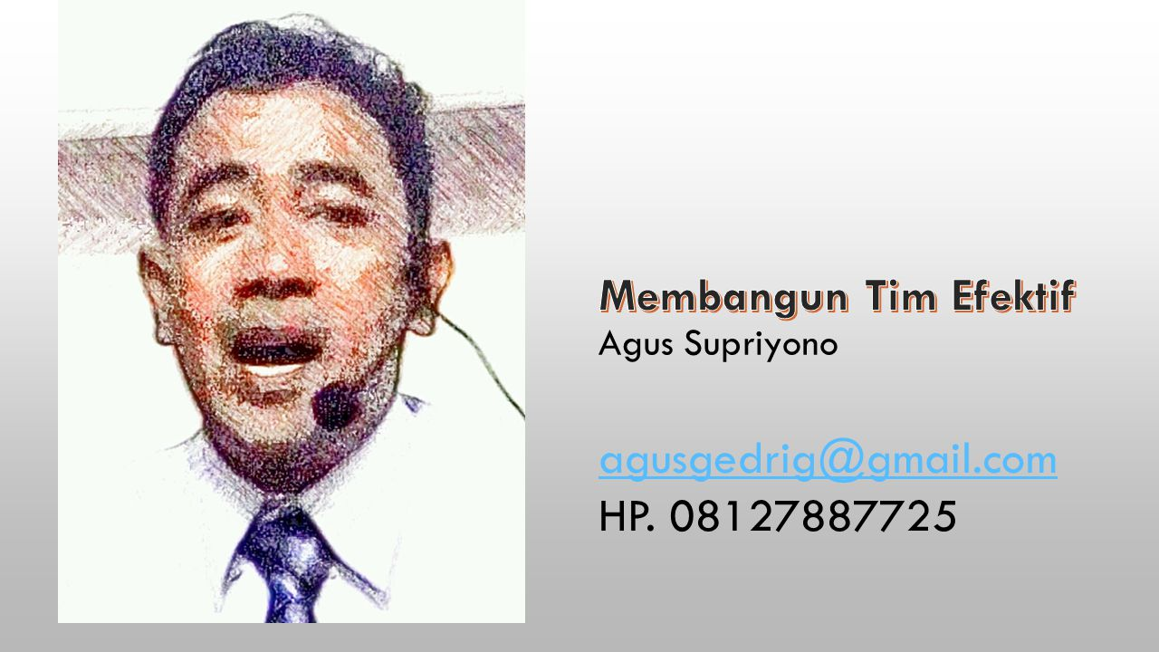 Agus Supriyono agusgedrig@gmail.com HP. 08127887725