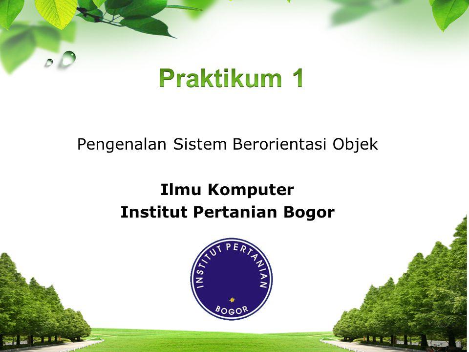 Pengenalan Sistem Berorientasi Objek Ilmu Komputer Institut Pertanian Bogor