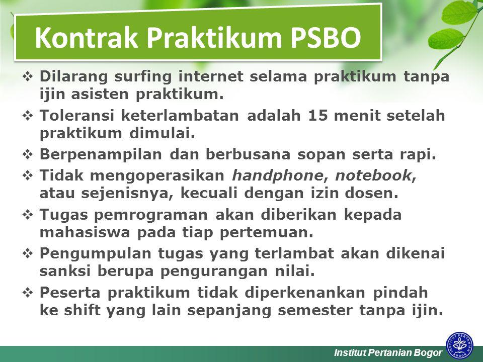 Institut Pertanian Bogor  Dilarang surfing internet selama praktikum tanpa ijin asisten praktikum.
