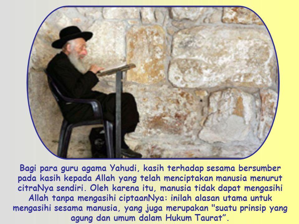 Bagi para guru agama Yahudi, kasih terhadap sesama bersumber pada kasih kepada Allah yang telah menciptakan manusia menurut citraNya sendiri.