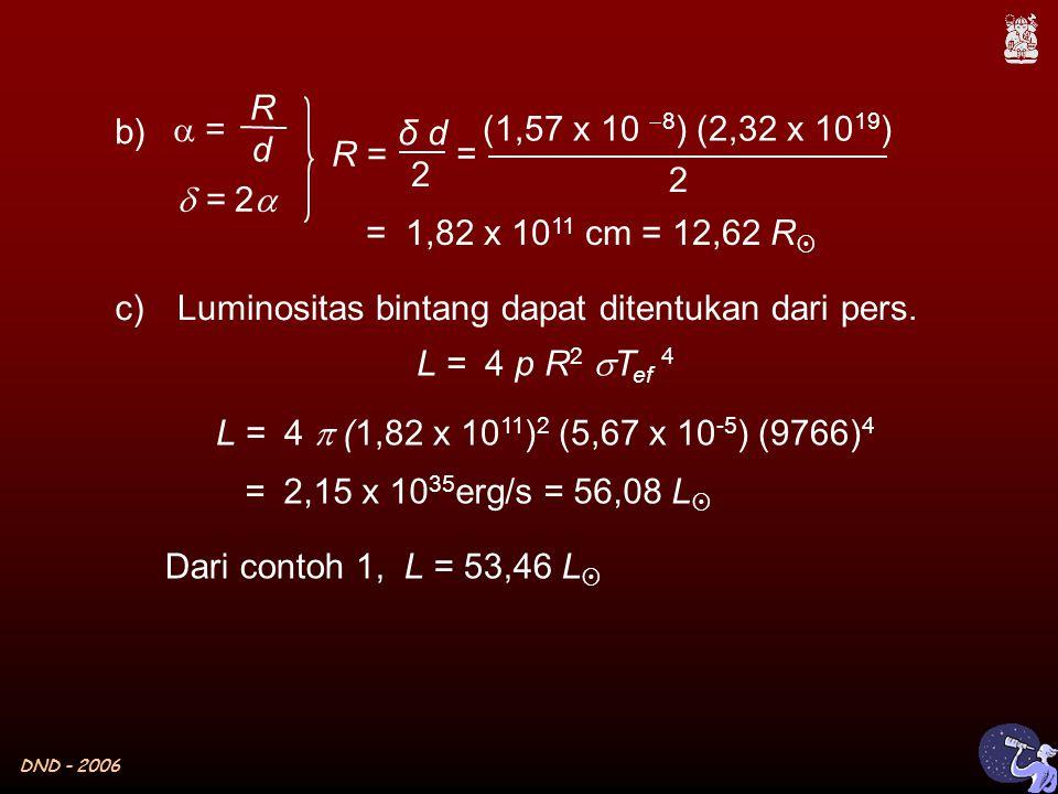 DND - 2006  = = R d b)  = 2  c)Luminositas bintang dapat ditentukan dari pers.