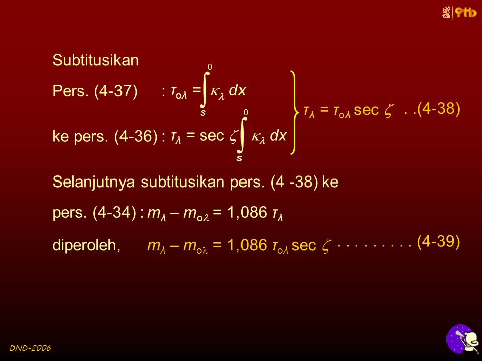 DND-2006 Subtitusikan  s 0 τ oλ =  dx Pers. (4-37) :  s 0 τ λ = sec   dx ke pers.