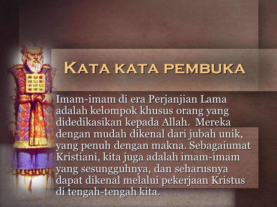 Kata kata pembuka Imam-imam di era Perjanjian Lama adalah kelompok khusus orang yang didedikasikan kepada Allah.