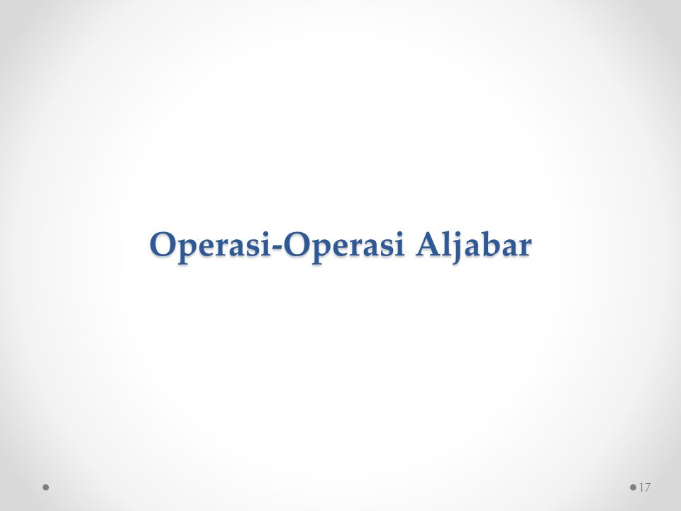 Operasi-Operasi Aljabar 17