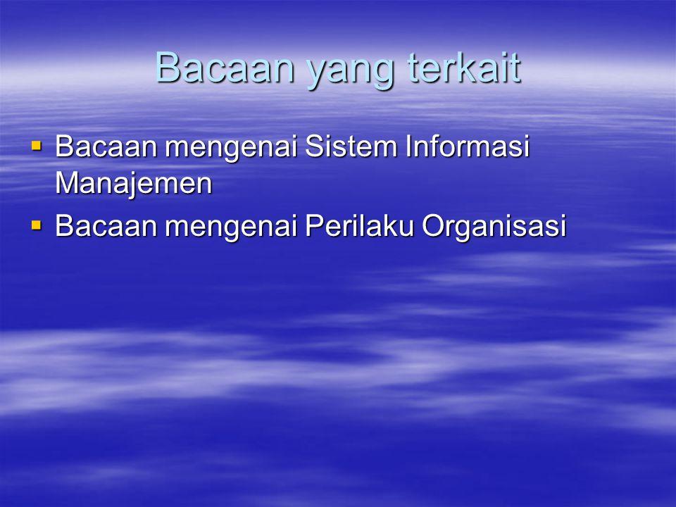 Bacaan yang terkait  Bacaan mengenai Sistem Informasi Manajemen  Bacaan mengenai Perilaku Organisasi