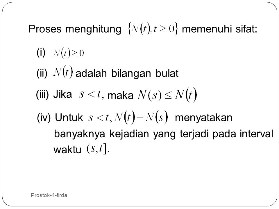 Prostok-4-firda 3 Proses menghitungmemenuhi sifat: (i) (ii) (iii) Jika adalah bilangan bulat maka (iv) Untukmenyatakan banyaknya kejadian yang terjadi