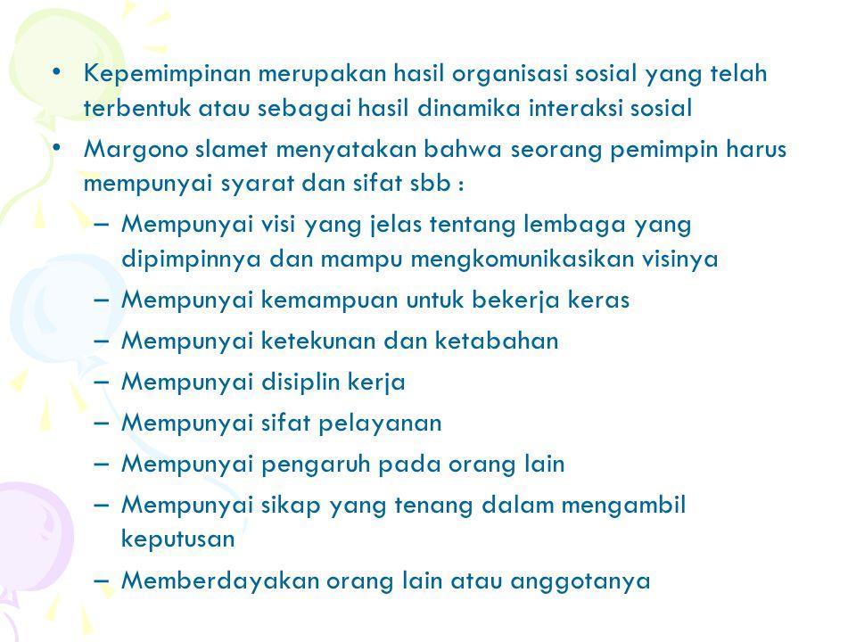 Pola Kepemimpinan Soekanto (2003) mendefinisikan kepemimpinan (leadership) sebagai kemampuan seseorang untuk mempengaruhi orang lain sehingga orang la