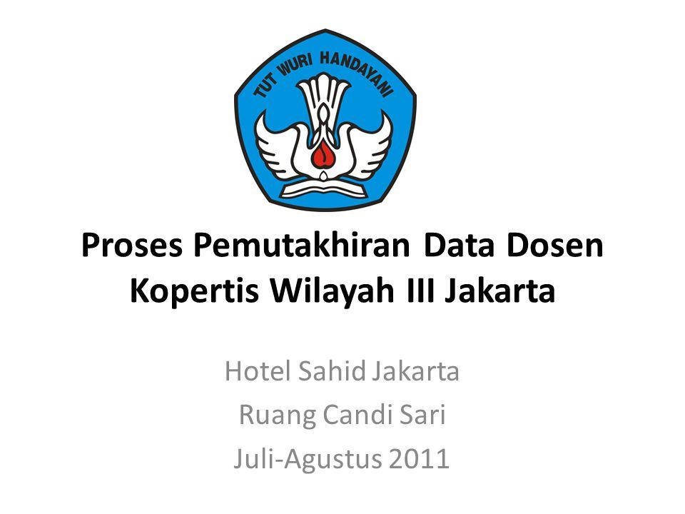 Proses Pemutakhiran Data Dosen Kopertis Wilayah III Jakarta Hotel Sahid Jakarta Ruang Candi Sari Juli-Agustus 2011