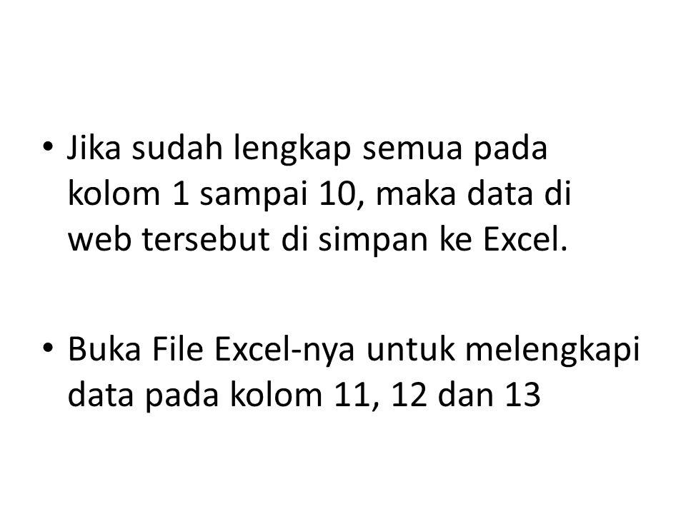 Jika sudah lengkap semua pada kolom 1 sampai 10, maka data di web tersebut di simpan ke Excel.