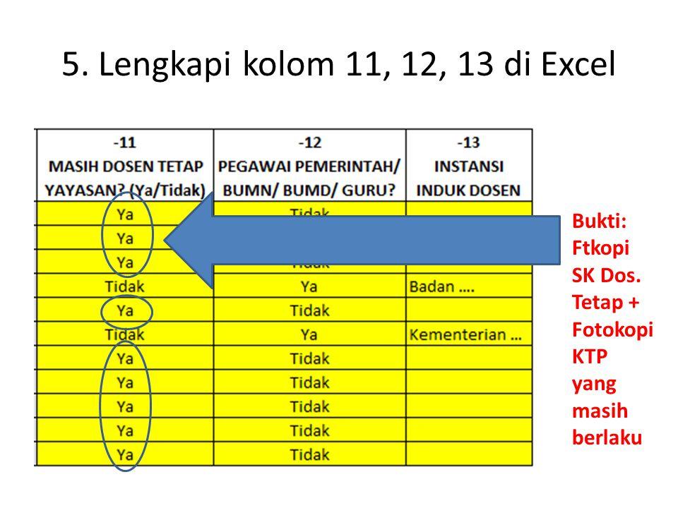 5. Lengkapi kolom 11, 12, 13 di Excel Bukti: Ftkopi SK Dos. Tetap + Fotokopi KTP yang masih berlaku