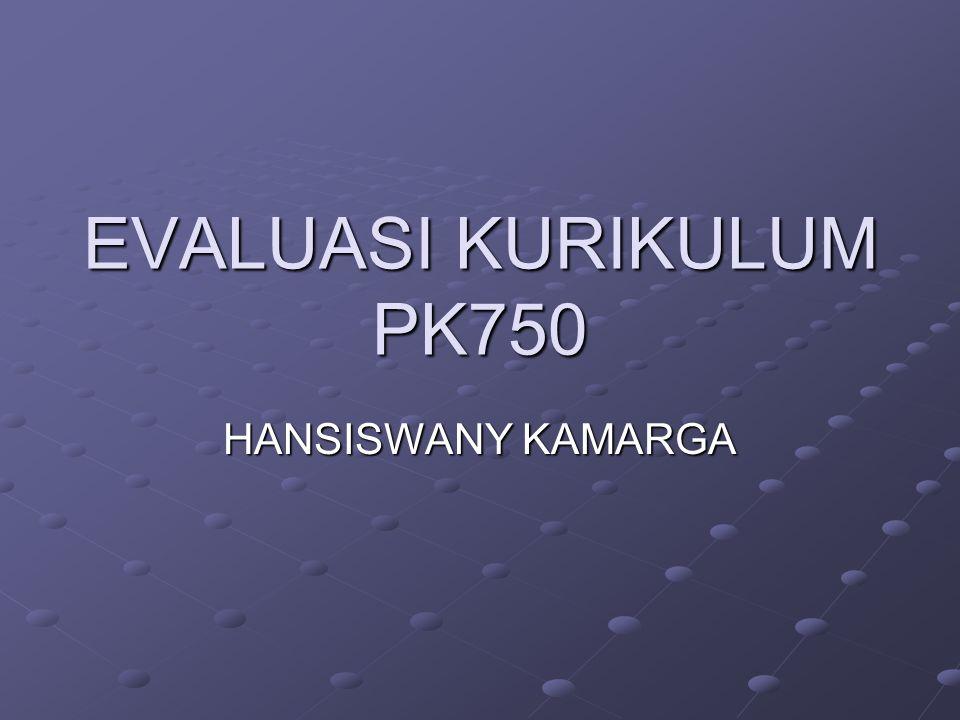 EVALUASI KURIKULUM PK750 HANSISWANY KAMARGA