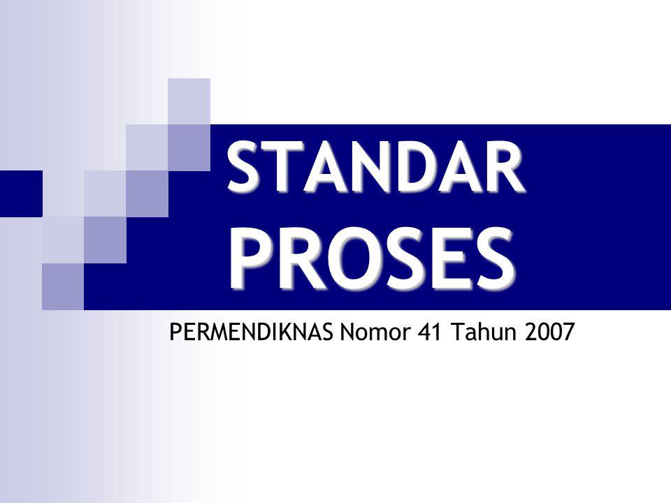 STANDAR PROSES PERMENDIKNAS Nomor 41 Tahun 2007