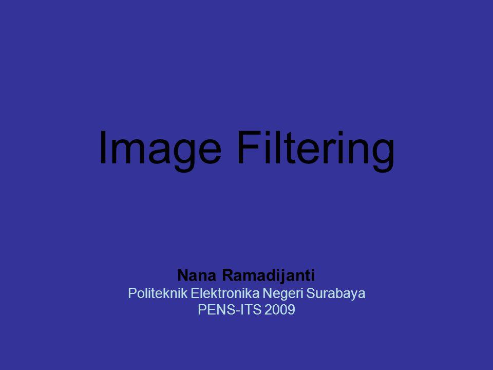 Materi Prinsip Filtering Di Dalam Image Processing Konvolusi Low-Pass Filter High-Pass Filter