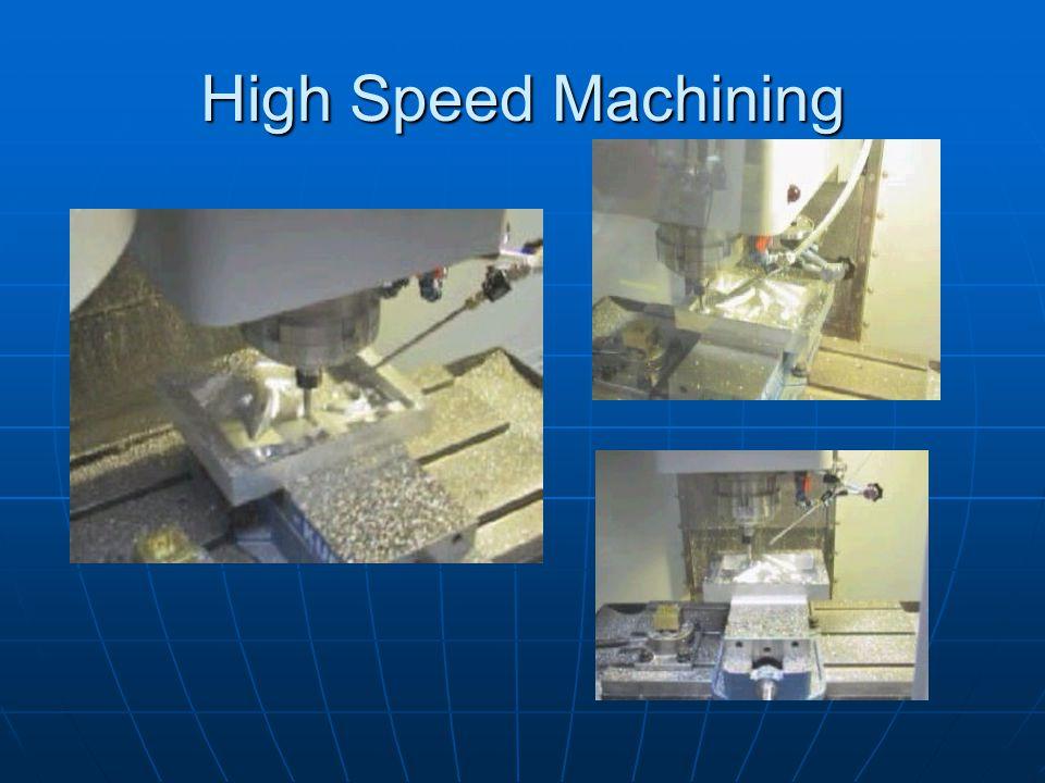 High Speed Machining biasanya digunakan untuk pembuatan cetakan (mould, die, punch, dsb).