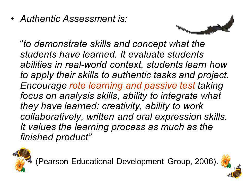 Proses penilaian harus merupakan bagian yang tak terpisahkan dari proses pembelajaran, bukan bagian terpisah dari proses pembelajaran ( a part of, not apart from instruction).